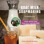 Goat Milk Soapmaking Cover Image