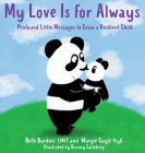 My Love Is for Always: Profound Little Messages to Grow a Resilient Child Cover Image
