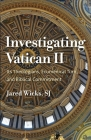 Investigating Vatican II: Its Theologians, Ecumenical Turn, and Biblical Commitment Cover Image