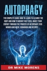 Autophagy: The Complete Guide how to learn to cleanse the body and how to weight fast loss, Boost Your Energy through the Process Cover Image