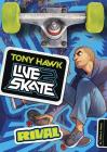 Tony Hawk: Rival (Tony Hawk: Live2skate) Cover Image