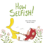 How Selfish (Dot and Duck) Cover Image