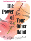 The Power of Your Other Hand: Unlock Creativity and Inner Wisdom Through the Right Side of Your Brain Cover Image