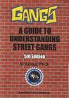 Gangs: A Guide to Understanding Street Gangs Cover Image