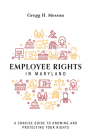 Employee Rights in Maryland: A Concise Guide to Knowing and Protecting Your Rights Cover Image