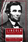 Lincoln President-Elect: Abraham Lincoln and the Great Secession Winter 1860-1861 Cover Image
