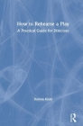 How to Rehearse a Play: A Practical Guide for Directors Cover Image