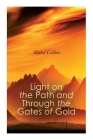 Light on the Path and Through the Gates of Gold: The Study of the Spiritual & Occult Cover Image
