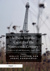 Is Paris Still the Capital of the Nineteenth Century?: Essays on Art and Modernity, 1850-1900 Cover Image