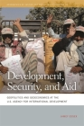 Development, Security, and Aid: Geopolitics and Geoeconomics at the U.S. Agency for International Development (Geographies of Justice and Social Transformation #16) Cover Image