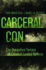 Carceral Con: The Deceptive Terrain of Criminal Justice Reform Cover Image