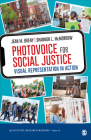 Photovoice for Social Justice: Visual Representation in Action (Qualitative Research Methods #59) Cover Image