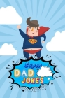 Super Dad Jokes: Guaranteed to Make You Giggle Cover Image