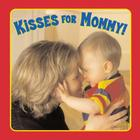 Kisses for Mommy! Cover Image