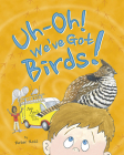 Uh-Oh! We've Got Birds! Cover Image