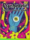 Psychedelic Coloring Book for Adults: Self-Help Coloring Book for Adults with Trippy Designs Stoner Coloring Book with Autumn Coloring Pages Stress Re Cover Image