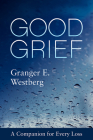Good Grief: A Companion for Every Loss Cover Image
