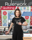The Ultimate Guide to Rulerwork Quilting: From Buying Tools to Planning the Quilting to Successful Stitching Cover Image