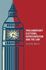 Parliamentary Elections, Representation and the Law Cover Image