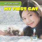 My First Cat (Let's Get a Pet!) Cover Image