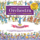 A Child's Introduction to the Orchestra (Revised and Updated): Listen to 37 Selections While You Learn About the Instruments, the Music, and the Composers Who Wrote the Music! (A Child's Introduction Series) Cover Image