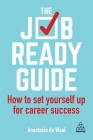 The Job-Ready Guide: How to Set Yourself Up for Career Success Cover Image