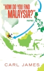 How Do You Find Malaysia? Cover Image