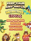 keep calm and watch detective Ermias how he will behave with plant and animals: A Gorgeous Coloring and Guessing Game Book for Ermias /gift for Ermias Cover Image