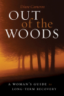 Out of the Woods: A Woman's Guide to Long-Term Recovery Cover Image