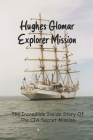 Hughes Glomar Explorer Mission: The Incredible Inside Story Of The CIA Secret Mission: Seafaring Life Adventure Cover Image
