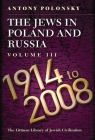 The Jews in Poland and Russia: Volume III: 1914-2008 Cover Image