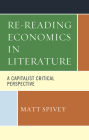 Re-Reading Economics in Literature: A Capitalist Critical Perspective Cover Image