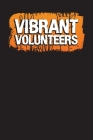Vibrant Volunteers: Community Service Chart Logbook and Record Diary Cover Image