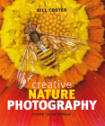 Creative Nature Photography: Essential Tips and Techniques Cover Image