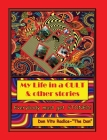 My Life in a CULT & Other Stories: Everybody Must Get STONED! Cover Image