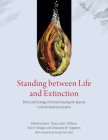 Standing between Life and Extinction: Ethics and Ecology of Conserving Aquatic Species in North American Deserts Cover Image