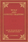 Wolf and Coyote Trapping: An Up-to-Date Wolf Hunter's Guide Cover Image