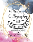 Modern Calligraphy and Handlettering A Beginner's Practice Book: Handwriting Practice for Adults Cursive Writing Practice Sheets with Different Cursiv Cover Image