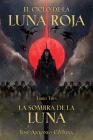 El Ciclo de la Luna Roja Libro 3: La Sombra de la Luna Cover Image