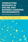 Conducting Research in Online and Blended Learning Environments: New Pedagogical Frontiers Cover Image