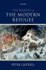 The Making of the Modern Refugee Cover Image