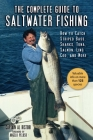 The Complete Guide to Saltwater Fishing: How to Catch Striped Bass, Sharks, Tuna, Salmon, Ling Cod, and More Cover Image