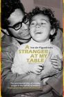 A Stranger at My Table: The Postcolonial Story of a Family Caught in the Half-Life of Empires Cover Image