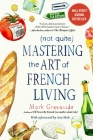 (Not Quite) Mastering the Art of French Living Cover Image
