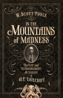 In the Mountains of Madness: The Life and Extraordinary Afterlife of H.P. Lovecraft Cover Image