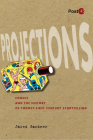 Projections: Comics and the History of Twenty-First-Century Storytelling (Post*45) Cover Image