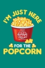 I'm Just Here For The Popcorn: Popcorn Vintage Retro Funny Movie Theatre Film Cinema Lovers Gift Cover Image