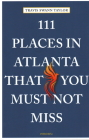 111 Places in Atlanta That You Must Not Miss Cover Image