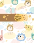 Pet Medical Record Book: Pet Health Journal For Dogs. Cute Gift for Dog Lovers. Cover Image