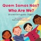 Who Are We? (Brazilian Portuguese-English): Quem Somos Nós? Cover Image